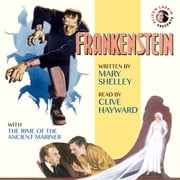 Frankenstein with The Rime of the Ancient Mariner audiobook by Mary Shelley