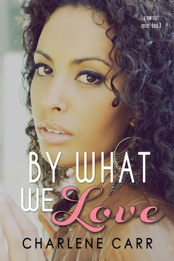 By What We Love ebook by Charlene Carr
