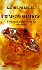 Crimsom Shadows ebook by Katherine Keller