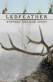Ledfeather ebook by Stephen Graham Jones