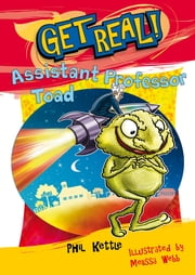 Get Real!: Assistant Professor Toad ebook by Phil Kettle