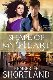 Shape of My Heart [Irish Pride Series] ebook by Kemberlee Shortland