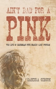 Ain't Bad for a Pink - The life of bluesman Pete 'Snakey Jake' Johnson ebook by Sandra Gibson