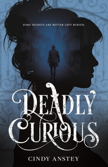 Deadly Curious ebook by Cindy Anstey
