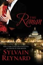The Roman - Florentine Series, Book 4 ebook by Sylvain Reynard