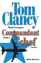 Commandant en chef - tome 2 ebook by Tom Clancy