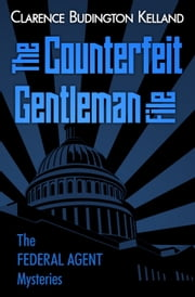 The Counterfeit Gentleman File ebook by Clarence Budington Kelland