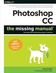 Photoshop CC: The Missing Manual - Covers 2014 release ebook by Snider