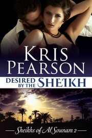 Desired by the Sheikh ebook by Kris Pearson