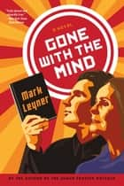 Gone with the Mind ebook by Mark Leyner