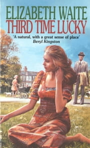 Third Time Lucky ebook by Elizabeth Waite