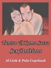 Tantra and Kama Sutra Sex Positions ebook by Pala Copeland