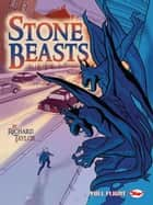 Stone Beasts (Full Flight Gripping Stories) ebook by Richard Taylor, Seb Camagajevac