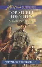 Top Secret Identity - A Riveting Western Suspense eBook by Sharon Dunn