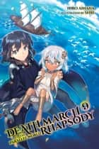 Death March to the Parallel World Rhapsody, Vol. 9 (light novel) ebook by Hiro Ainana