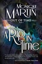 A Rip in Time - Out of Time #7 ebook by Monique Martin