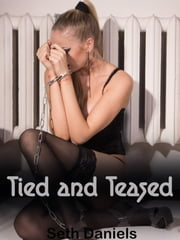 Tied and Teased ebook by Seth Daniels