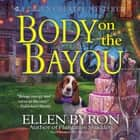Body on the Bayou - A Cajun Country Mystery audiobook by Ellen Byron