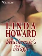 Mackenzie's Magic (Mills & Boon M&B) ebook by Linda Howard