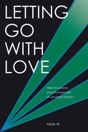 Letting Go with Love ebook by Mitzie W.