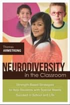 Neurodiversity in the Classroom ebook by Thomas Armstrong