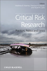 Critical Risk Research - Practices, Politics and Ethics ebook by