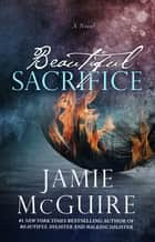 Beautiful Sacrifice: A Novel ekitaplar by Jamie McGuire