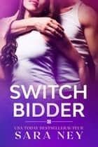 Switch Bidder ebook by Sara Ney