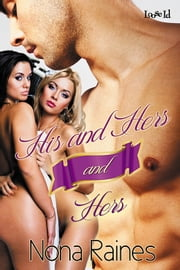 His and Hers and Hers ebook by Nona Raines