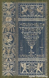 Household Stories by the Brothers Grimm (Illustrated + Active TOC) ebook by Jacob Grimm,Wilhelm Grimm