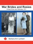 War Brides and Rosies - Powell River and Stillwater, B.C. ebook by Barbara Ann Lambert