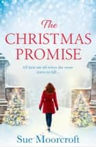 The Christmas Promise ebook by Sue Moorcroft