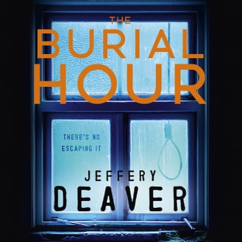The Burial Hour - Lincoln Rhyme Book 13 audiobook by Jeffery Deaver