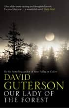 Our Lady of the Forest ebook by David Guterson