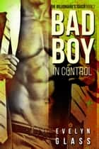 Bad Boy in Control - The Billionaire's Touch, #3 ebook by Evelyn Glass