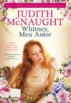 Whitney, Meu Amor ebook by Judith Mcnaught