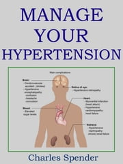 Manage Your Hypertension ebook by Charles Spender
