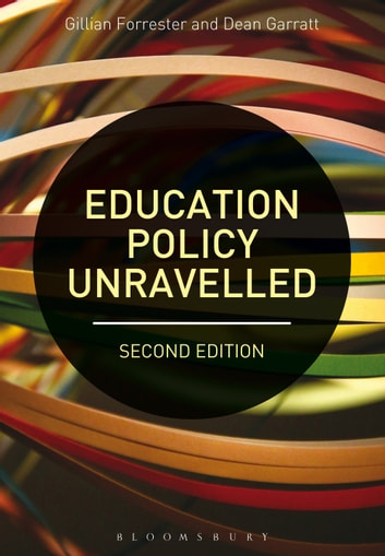 Education Policy Unravelled ebook by Dr Gillian Forrester,Professor Dean Garratt