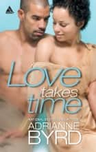 Love Takes Time ebook by Adrianne Byrd