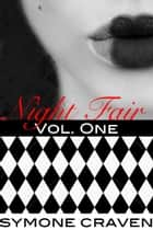 Night Fair - Volume One ebook by Symone Craven