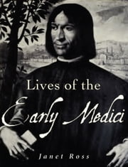Lives of the Early Medici - As Told in Their Correspondence ebook by Janet Ross