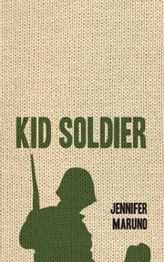 Kid Soldier ebook by Jennifer Maruno