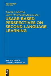 Usage-Based Perspectives on Second Language Learning ebook by Teresa Cadierno,Søren Wind Eskildsen