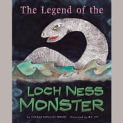 Legend of the Loch Ness Monster, The audiobook by Thomas Troupe