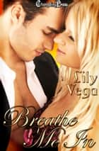 Breathe Me In (Crescent City 1) ebook by Lily Vega