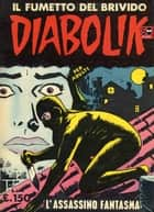 DIABOLIK (6): L'assassino fantasma ebook by Angela e Luciana Giussani