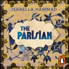 The Parisian livre audio by Isabella Hammad