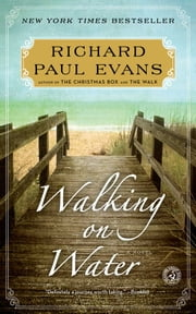 Walking on Water - A Novel ebook by Richard Paul Evans