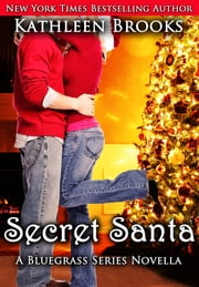 Secret Santa - A Bluegrass Series Novella ebook by Kathleen Brooks