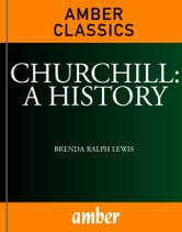Churchill: A History ebook by Ralph Lewis, Brenda